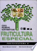 Coco, Pejibaye, Guayaba Y Cas. Fruticultura Especial 4