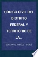 Codigo civil del distrito federal y territorio de la Baja-California