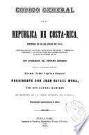 Codigo general de la república de Costa Rica, emitido en 30 de julio de 1841