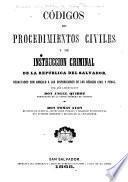 Códigos de procedimientos civiles y de instruccion criminal de la república del Salvador