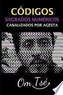 Códigos Sagrado Numéricos Canalizados Por Agesta