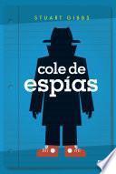Cole de espías (Cole de espías 1)
