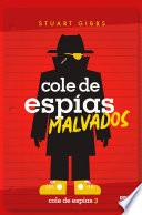 Cole de espías malvados (Cole de espías 3)