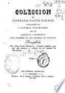 Colección de contratos, pactos públicos, testamentos y últimas voluntades, con sus adherencias y dependencias