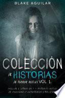 Colección de Historias de Terror Reales Vol 1.