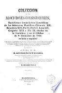 Colección de las Alocuciones Consistoriales Encíclicas y demás letras Apostólicas,... citadas en el Syllabus en latín y en castellano