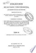 Colección de los viages [sic] y descubrimientos que hicieron por mar los españoles desde fines del siglo XV con varios documentos inéditos concernientes a la historia de la Marina Castellana y de los establecimientos españoles en Indias
