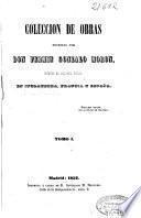 Coleccion de obras escritas por Don Fermin Gonzalo Morón, durante su supuesta locura, en Inglaterra, Francia y España