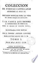 Colección de poesías castellanas anteriores al siglo xv, ilustr. con notas por T.A. Sanchez