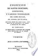 Colección de Santos Mártires, confesores, y varones venerables del clero secular, en forma de diario: (316 p., [1] h. de lám.)