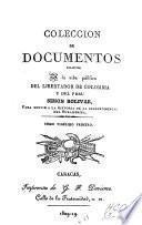 Colección documentos relativos a la vida pública del libertador de Colombia y del Perú Simón Bolivar