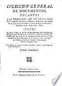Colección general de documentos, que contiene los sucesos tocantes á la segunda época de las conmociones de los Regulares de la Compañía en el Paraguay, y señaladamente la persecución, que hicieron a Don Josef de Antequera y Castro