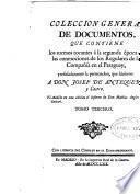Coleccion general de documentos, que contiene los sucesos tocantes á la segunda época de las conmociones de los Regulares de la Compañía en el Paraguay, y señaladamente la persecucion, que hicieron a don Josef de Antequera y Castro