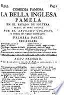 Comedia famosa. La bella Inglesa Pamela en el estado de soltera ... Puesta en verso Castellano. Primera parte