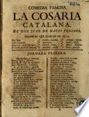 Comedia famosa, La cosaria [sic] catalana