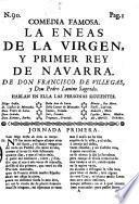 Comedia Famosa. La Eneas De La Virgen, Y Primer Rey De Navarra