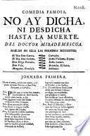 Comedia Famosa. No Ay Dicha, Ni Desdicha Hasta La Muerte. Del Doctor MIra De Mescua