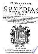 Comedias ; Dedicada A D. Francisco Fernandez De La Cueua, Duque de Alburquerjue ... y Capitan General de las Prouincias de Nueua-Espana