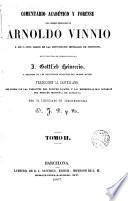 Comentario Académico y Forense a los cuatro libros de las Instituciones Imp.de Justiniano,Anotado por J.Gottlieb Heineccio, traducido al castellano con las variantes del derecho español por D.J.P.y B.