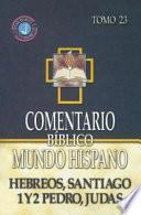 Comentario Biblico Mundo Hispano: Hebreos, Santiago, 1 y 2 Pedro, Judas
