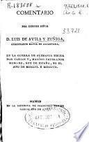 Comentario del ilustre señor D. Luis de Avila y Zuñiga... de la guerra de Alemania hecha por Carlos V, maxîmo emperador romano, rey de España, en el año de MDXLVI y MDXLVII.