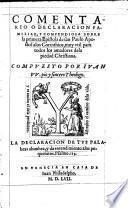Comentario o declaracion familiar, y compendiosa sobre la primera epistola de san Paulo apostol alos Corinthios