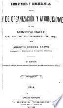 Comentarios y concordancias de la ley de organización y atribuciones de las municipalidades de 22 de diciembre de 1891
