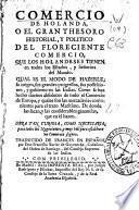 Comercio de Holanda, o, El gran thesoro historial y politico del floreciente comercio que los holandeses tienen en todos los estados y señorios del mundo