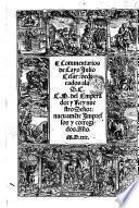 Commentarios de Cayo Julio Cesar: dedicados ala S.C.C.D. del Emperador y Rey nuestro Seņor. Nuevamente impressos y corregidos