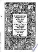 Commentarios (traduzidos en lengua Castellana por Miguel de Eguia) nuevamente Impressos y corregidos