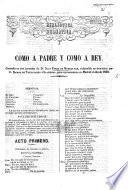 Como á Padre y como á Rey, comedia in tres jornadas de J. Perez de Montalban de refundida en tres actos por R. de Valladares y Saavedra