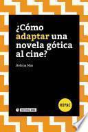 ¿Cómo adaptar una novela gótica al cine?