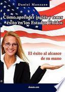 Cómo Aprender Inglés Y Tener Éxito en Los Estados Unidos