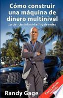 Como Construir una Maquina de Dinero Multinivel-4th Edition