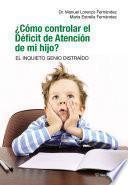 ¿Cómo controlar el Déficit de Atención de mi hijo?