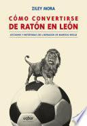 Cómo convertirse de ratón a león