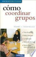 Como coordinar grupos/ How to Coordinate Groups