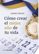 COMO CREAR EL MEJOR AÑO DE TU VIDA