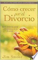 Cómo Crecer por el Divorcio