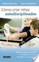 Cómo criar niños autodisciplinados
