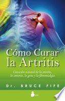 Cómo curar la artritis