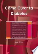 Cómo Curar La Diabetes