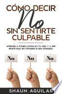 Cómo Decir No Sin Sentirte Culpable