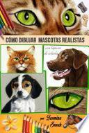 Cómo Dibujar Mascotas Realistas