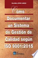 Cómo documentar un sistema de gestión de calidad según ISO 9001:2015