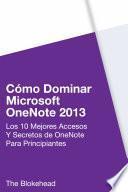Cómo dominar Microsoft OneNote 2013 : Los 10 mejores accesos y secretos de OneNote para principiantes