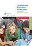 Cómo educar a nuestros adolescentes