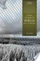 Como Estudiar la Biblia Por Si Mismo = How to Study the Bible for Yourself