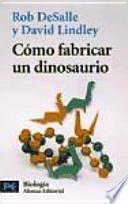 Cómo fabricar un dinosaurio