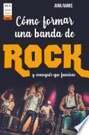 Cómo formar una banda de rock